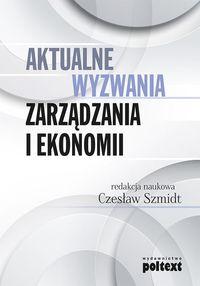 Aktualne wyzwania zarządzania i ekonomii