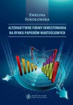 Alternatywne formy inwestowania na rynku papierów wartościowych