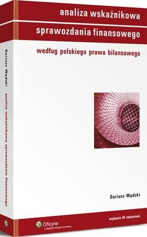 Analiza wskaźnikowa sprawozdania finansowego według polskiego prawa bilansowego