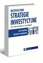 Bezpieczne strategie inwestycyjne. Jak osiągnąć wolność finansową
