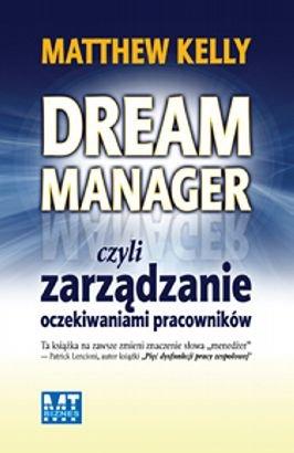 Dream Manager czyli zarządzanie oczekiwaniami pracowników