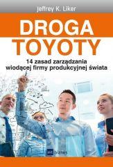 Droga Toyoty. 14 zasad zarządzania wiodącej firmy produkcyjnej świata