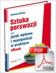 e-book: Sztuka Perswazji, czyli język wpływu i manipulacji w praktyce.