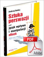 e-book: Sztuka Perswazji, czyli język wpływu i manipulacji.