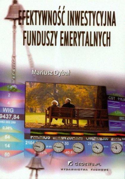 Efektywność inwestycyjna Funduszy Emerytalnych