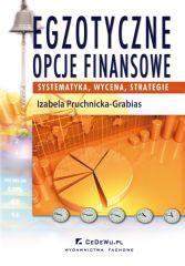 Egzotyczne opcje finansowe – systematyka, wycena, strategia, wydanie IV