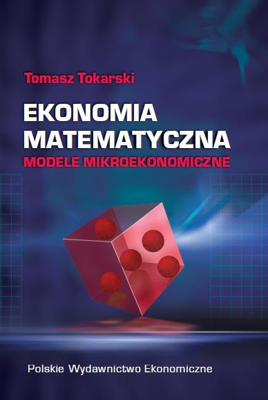 Ekonomia matematyczna. Modele mikroekonomiczne