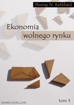 EKONOMIA WOLNEGO RYNKU TOM 3