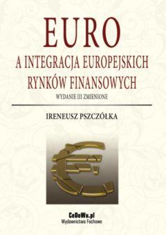 Euro a integracja europejskich rynków finansowych – wydanie III zmienione