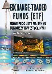 Exchange-Traded Funds – nowe produkty na rynku funduszy inwestycyjnych