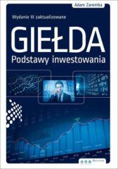 Giełda. Podstawy inwestowania. Wydanie III zaktualizowane