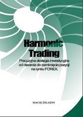 Harmonic Trading – Precyzyjna strategia inwestycyjna od otwarcia do zamknięcia pozycji na rynku FOREX