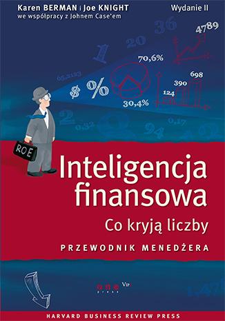 Inteligencja finansowa. Co kryją liczby. Przewodnik menedżera