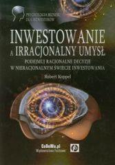 Inwestowanie a irracjonalny umysł