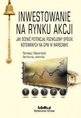 Inwestowanie na rynku akcji. Jak ocenić potencjał rozwojowy spółek notowanych na GPW w Warszawie