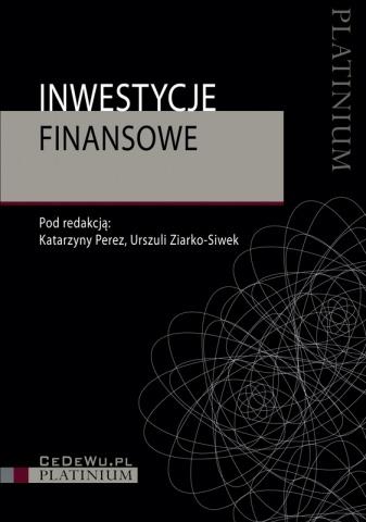 Inwestycje finansowe. Wydanie II zmienione i uzupełnione