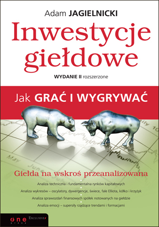 Inwestycje giełdowe. Jak grać i wygrywać. Wydanie II - Adam Jagielnicki