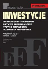 INWESTYCJE Instrumenty finansowe, aktywa niefinansowe, ryzyko finansowe, inżynieria finansowa