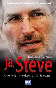 Ja, Steve. Steve Jobs własnymi słowami