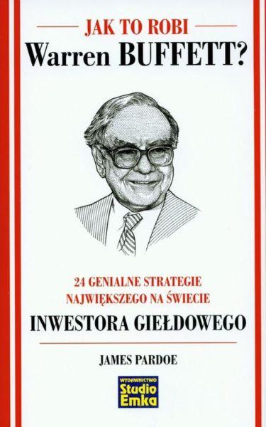 Jak to robi Warren Buffett?