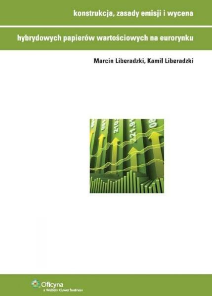 Konstrukcja zasady emisji i wycena hybrydowych papierów wartościowych na eurorynku