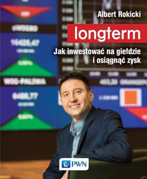 Longterm. Jak inwestować na giełdzie i osiągnąć zysk