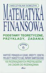 Matematyka finansowa. Podstawy teoretyczne, przykłady, zadania