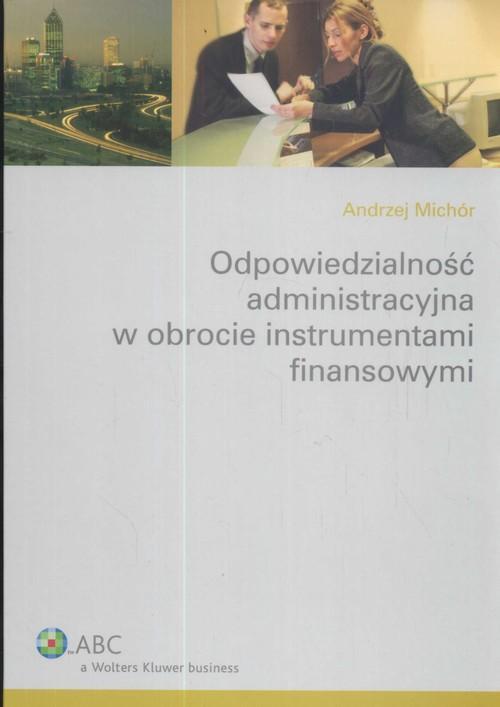 Odpowiedzialność administracyjna w obrocie instrumentami finansowymi