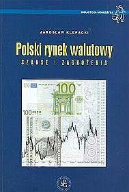Polski rynek walutowy. Szanse i zagrożenia - Jarosław Klepacki