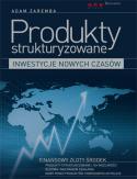 Produkty strukturyzowane – inwestycje nowych czasów