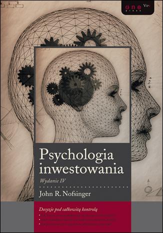 Psychologia inwestowania. Wydanie IV