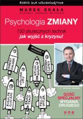 Psychologia zmiany. Rzecz dla wściekniętych. Wydanie II rozszerzone
