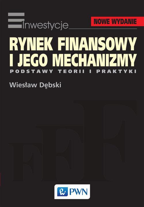 Rynek finansowy i jego mechanizmy (wydanie 2010)