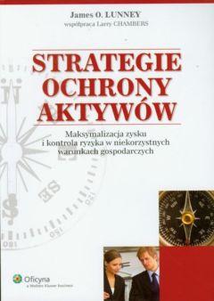 Strategie ochrony aktywów. Maksymalizacja zysku i kontrola ryzyka w niekorzystnych warunkach gospodarczych