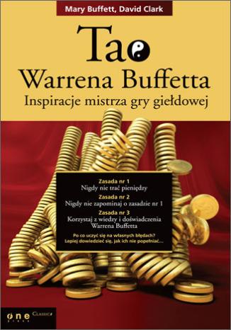 Tao Warrena Buffetta. Inspiracje mistrza gry giełdowej