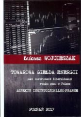 Towarowa giełda energii jako instrument liberalizacji rynku gazu w Polsce