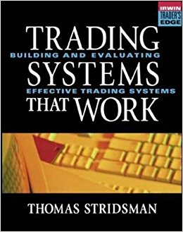 Trading Systems That Work: Building and Evaluating Effective Trading Systems