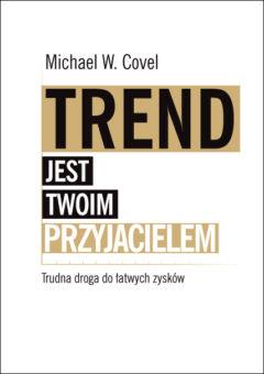 Trend jest twoim przyjacielem. Trudna droga do łatwych zysków