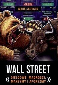 Wall Street. Giełdowe mądrości maksymy i aforyzmy