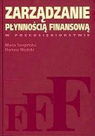 Zarządzanie płynnością finansową w przedsiębiorstwie - Maria Sierpińska, Dariusz Wędzki