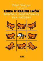 Zebra w krainie lwów. Poradnik inwestowania dla każdego