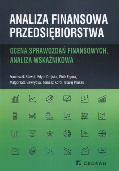 Analiza finansowa przedsiębiorstwa. Ocena sprawozdań finansowych, analiza wskaźnikowa