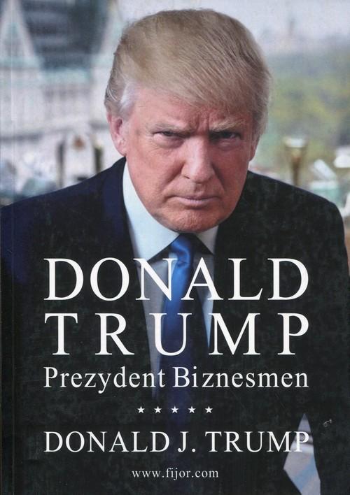 Donald Trump Prezydent Biznesmen