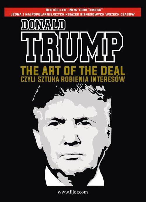 The Art of the Deal, czyli sztuka robienia interesów