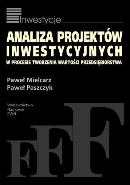 Analiza projektów inwestycyjnych w procesie tworzenia wartości przedsiębiorstwa