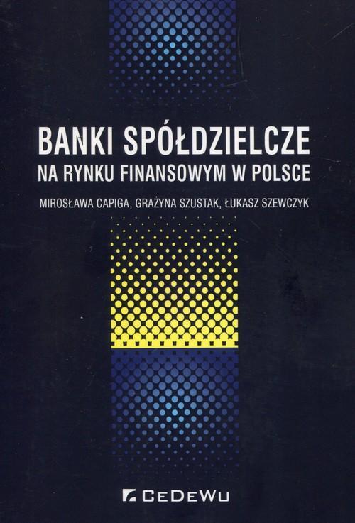 Banki spółdzielcze na rynku finansowym w Polsce