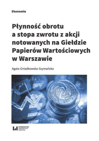 Płynność obrotu a stopa zwrotu z akcji notowanych na Giełdzie Papierów Wartościowych w Warszawie