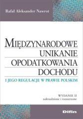 Międzynarodowe unikanie opodatkowania dochodu i jego regulacje w prawie polskim. Nowe wydanie