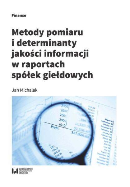 Metody pomiaru i determinant jakości informacji w raportach spółek giełdowych