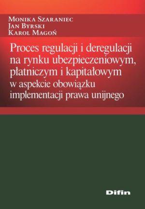 Proces regulacji i deregulacji na rynku ubezpieczeniowym, płatniczym i kapitałowym